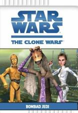 Star Wars the Clone Wars: Bombad Jedi by Rob Valois (2009, Paperback)