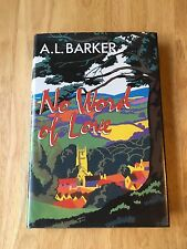 No Word Of Love - A.L. Barker - First Edition 1985 - Hardback Book - 1st