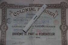 Colonial Rubber  Socoété anonyme Gand Dixième de part de Fondateur 1898