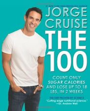 The 100: Count ONLY Sugar Calories and Lose Up to 18 Lbs. in 2 Weeks by Jorge Cr