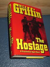 The Hostage by W. E. B. Griffin HC/DJ 1st (PRESIDENTIAL AGENT) 0399153144