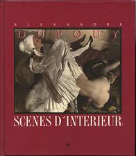 Alexandre Dupouy Scenes D' Interieur