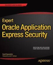 Expert Oracle Application Express Security by Scott Spendolini (2013,...