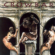 Time Heals Nothing by Crowbar (Metal) (CD, Sep-2007, Crash Music, Inc.)