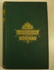 1884 How to ACQUIRE & PRESERVE HEALTH C. W. Gleason ILLUSTRATED Diseases ANATOMY