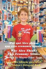 Why Alex Thinks This Economy Stinks! (¡Por Qué Alex Piensa Que Esta Economía...