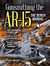Gunsmithing the AR-15 Book by Sweeney~Repair~Maintenance~Accessories~NEW 2016!