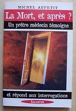 La mort, et après ? un prêtre médecin témoigne - Michel Aupetit - 2003