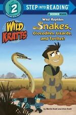 Wild Reptiles: Snakes, Crocodiles, Lizards, and Turtles Wild Kratts Step into