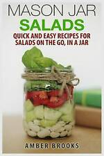 NEW Mason Jar Salads: Quick and Easy Recipes for Salads on the Go, in a Jar