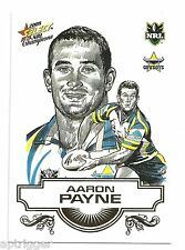 2008 Select NRL Champions Sketch (SK 17) Aaron PAYNE Cowboys