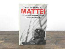 MATTEI Storia dell'italiano che sfidò i signori del petrolio LE SCIE Libro