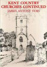 Kent Country Churches Continued, James Antony Syms, New condition, Book
