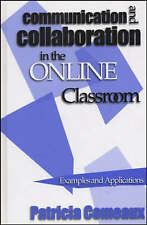 Communication and Collaboration in the Online Classroom: Examples and Applicatio