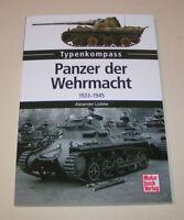Typenkompass Panzer Der Wehrmacht 1933-1945 Chronik Le Vollkettenfahrzeuge