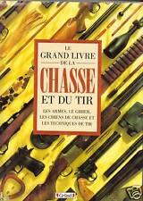 """Livre Chasse """" Le Grand Livre de la Chasse et du Tir """"  ( No 2150 ) Book"""