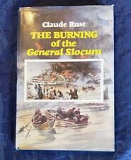 The Burning Of The General Slocum Claude Rust Vint 1981 HCDJ 1st Ed 1st Print