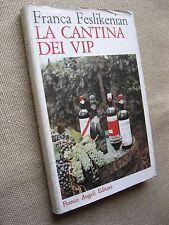 LA CANTINA DEI VIP - FRANCA FESLIKENIAN - FRANCO ANGELI EDITORE