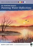 Oil Painting Basics - Painting Water Reflections with Wilson Bickford - DVD