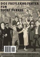 Dos Freylekhe Teater (Yiddish) by Josef Tunkel (2014, Paperback)