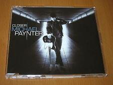 MICHAEL PAYNTER - CLOSER - AUSTRALIA CD SINGLE 3 TRACKS ~ AS NEW !