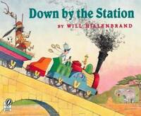 Down by the Station - Paperback By Hillenbrand, Will - GOOD