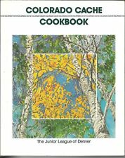 Colorado Cache Cookbook Fresh Ingredients Pasta 700 Recipes Quiche Steak CB23