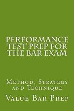 Performance Test Prep for the Bar Exam : Method, Strategy and Technique by...