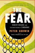 The Fear : Robert Mugabe and the Martyrdom of Zimbabwe by Peter Godwin (2011,...