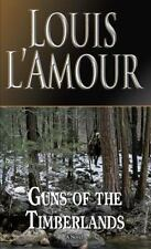 Guns of the Timberlands: A Novel L'Amour, Louis Mass Market Paperback