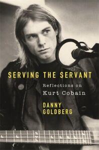 KURT COBAIN Serving The Servant: Remembering Kurt Cobain Book *NEW*