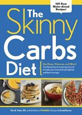 The Skinny Carbs Diet: Eat Pasta, Potatoes, and More! Use the power of resistant