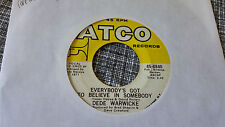 Dede Warwicke 45 Dee Signed Dede/Everybody's Got to Believe in Northern Soul