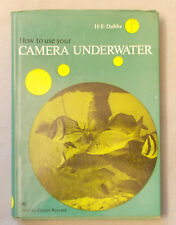HOW TO USE YOUR CAMERA UNDERWATER by H.E. Dobbs HARDCOVER Scuba Diving