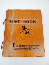 1R 'HIM' BOOK Girl Keepsake Diary Boyfriend Wood Cover 1940's 50's Memento