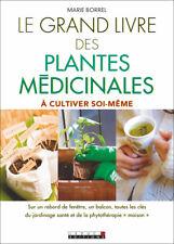 LE GRAND LIVRE DES PLANTES MEDICINALES - MARIE BORREL