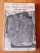 Raffaello Giolli LO ZAR LAZZARO - LEGGENDE SERBE 1° ed. Sonzogno anni '20