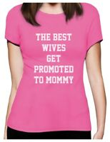 Best Wives Get Promoted To Moms Mom To Be Women T-Shirt Going to be a mother