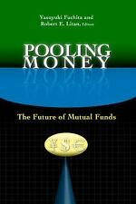 Pooling Money : The Future of Mutual Funds (2008, Paperback)