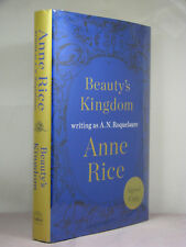 1st, signed by author, Beauty's Kingdom by Anne Rice as A N Roquelaure (2015,HB)