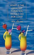What Is the Greatest Thing You Would Do for Love? by Nilo Buddha (2010,...