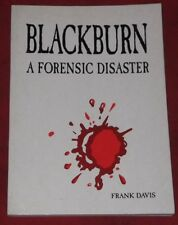 BLACKBURN ~ Frank Davis ~ A FORENSIC DISASTER ~ VERY SCARCE TITLE