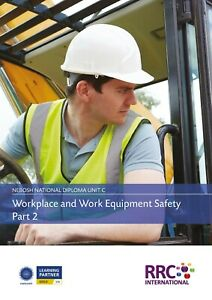 RRC Study Text: NEBOSH National Diploma:Unit C Workplace & Work Equipment Safety