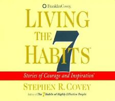Living the 7 Habits : Stories of Courage and Inspiration by Stephen R. Covey (20