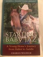 Starting Baby Jaz Book By Charles Wilhelm Equestrian Young Horse Hard Cover
