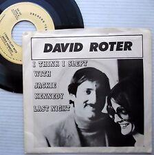 DAVID ROTER comedy rock 45 I THINK I SLEPT WITH JACKIE KENNEDY LAST NIGHT e7867