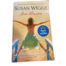 Just Breathe by Susan Wiggs (2009, Mass Market)