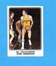 CAMPIONI dello SPORT 1973/74-Figurina n.253- MENEGHIN -PALLACANESTRO -Rec