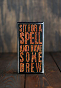 Halloween Sign Sit for a Spell Have Some Brew Primitives by Kathy 4x8 in