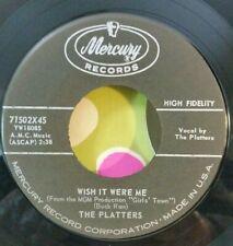 Platters Mercury 71502 WISH IT WERE ME (GREAT DOO WOP 45) OBO BEAUTIFUL VG++